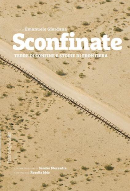 Sconfinate. Terre di confine e storie di frontiera